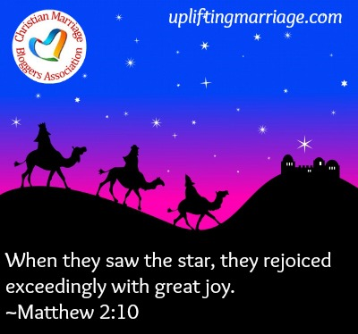 When they saw the star, they rejoiced exceedingly with great joy. Matthew 2:10